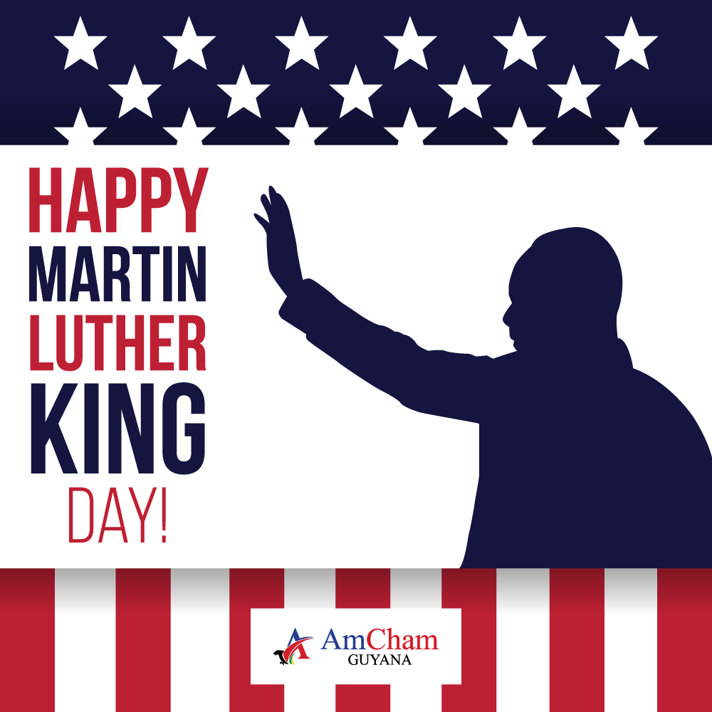Happy Martin Luther King Day from AmCham Guyana!