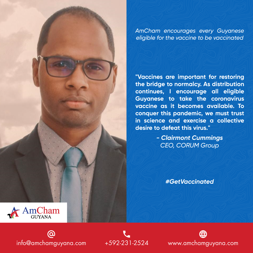 Clairmont AmCham Guyana encourages every eligible Guyanese to #GetVaccinated!