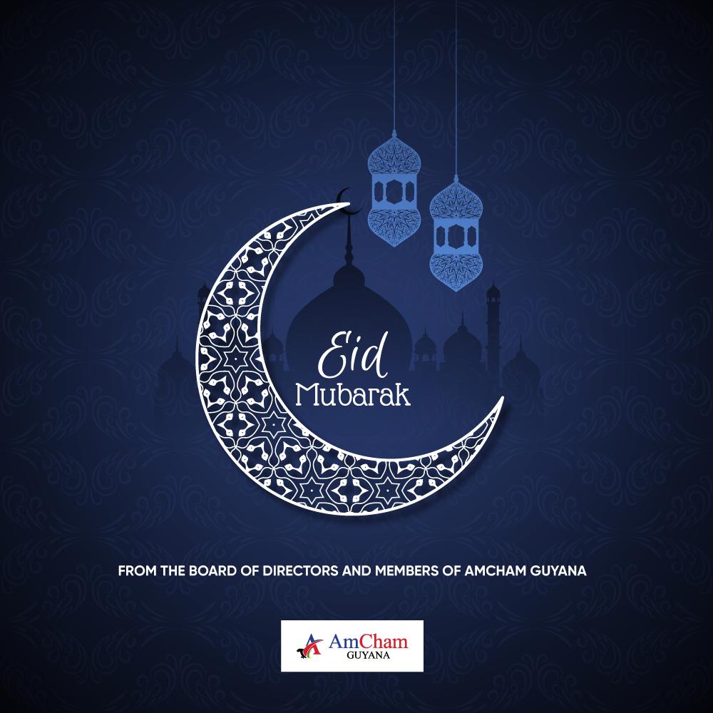 Eid Mubarak from AmCham Guyana!