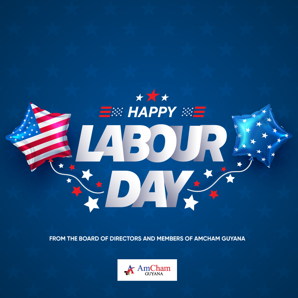 Happy Labour Day from AmCham Guyana!